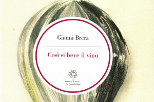 """""""Così si beve il vino"""", il manuale scanzonato ma sapiente del grande Gianni Brera torna in libreria"""