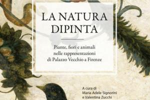 """""""La Natura Dipinta"""" negli affreschi e nelle raffinate decorazioni di Palazzo Vecchio in un volume"""