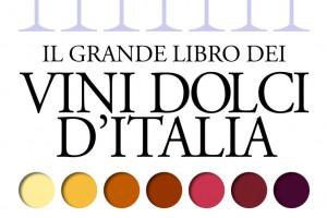 """Più citati che realmente conosciuti, il Vin Santo & co. ne """"Il grande libro dei vini dolci d'Italia"""""""