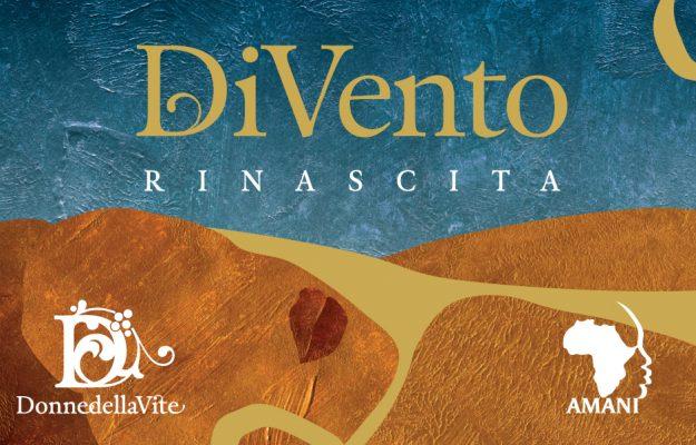 AMANI, DIVENTO RINASCITA, DONNE DELLA VITE, SOLIDARIETÀ, TORREVILLA, vino, Italia