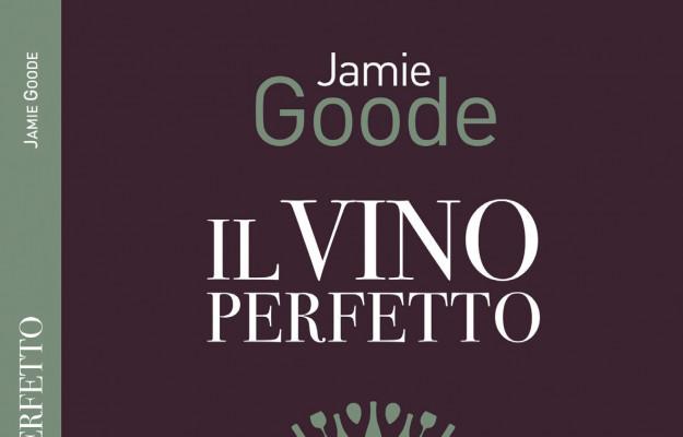 DIFETTI, EDIZIONI AMPELOS, IL VINO PERFETTO, JAMIE GOODE, vino, Mondo