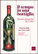 Il libro Il tempo in una bottiglia libro di Ian Tattersall e Rob Desalle